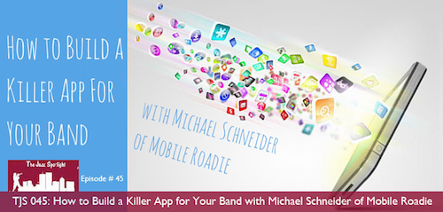 """How to Build a Killer App for Your Band"""